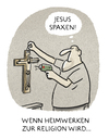 Cartoon: ... (small) by markus-grolik tagged heimwerker,baumarkt,religion,ersatzreligion,spaxen,hammer,hämmern,bohren,do,it,yourself,hornbach,männer,jesus,gott