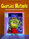 Cartoon: Charlies Mutante (small) by Cartoonfix tagged charlies,mutante,tante,corona,pandemie,rki