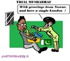 Cartoon: Musharraf (small) by cartoonharry tagged pakistan,trial,musharraf,london,toonpool