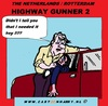 Cartoon: The Highway Gunner 2 (small) by cartoonharry tagged psycho,highwaygunner,holland,dutch,cartoon,cartoonist,cartoonharry,toonpool