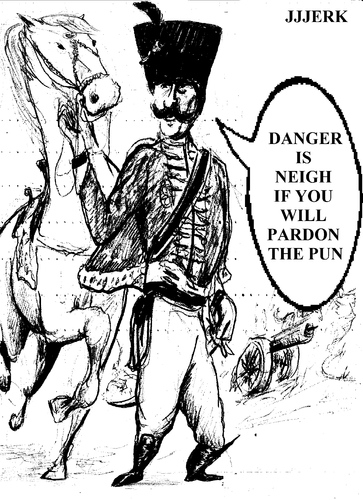 Cartoon: Danger is neigh (medium) by jjjerk tagged danger,is,neith,faith,of,our,fathers,cavalier,horse,cartoon,france,french,cannon,gun,sabre