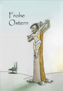 Cartoon: Frohe Ostern (small) by philipolippi tagged ostern jesus christus kreuz kreuzigung