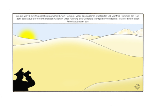 Cartoon: Fein d staubalarm (medium) by Erwin Pischel tagged erwin,manfred,rommel,wuestenfuch,afrika,afrikakrieg,weltkrieg,maghreb,wueste,sonne,marschall,feldmarschall,general,montgomery,truppe,alliierte,soldaten,fernglas,fernstecher,silhouette,schattenfigur,sand,angriff,panzer,hitler,feinstaub,staub,pischel