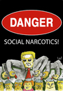 Cartoon: SOCIAL NARCOTICS (small) by FART tagged social,narcotics