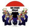 Cartoon: WE WANT LIBYA! (small) by donquichotte tagged lby