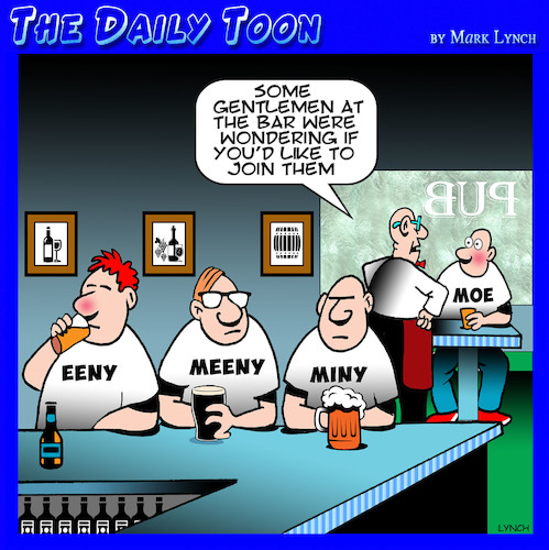 Cartoon: Eeny meeny miny moe (medium) by toons tagged eeny,meeny,pubs,bars,eeny,meeny,pubs,bars
