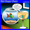 Cartoon: Fish tank (small) by toons tagged fish,drinks,like,wine,fishbowl