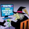 Cartoon: Wicked Witch dating (small) by toons tagged dating,sites,wicked,witch,warts,and,all