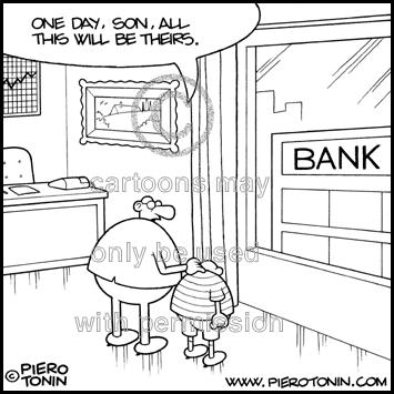 Cartoon: Bank (medium) by Piero Tonin tagged money,economics,economy,banks,bank,tonin,pireo,heir,son,child,father