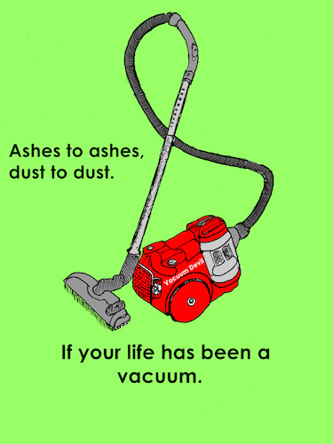 Cartoon: Ashes To Ashes (medium) by Marbez tagged life,vacuum,cleaner,ashes