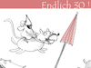 Cartoon: Endlich 30! (small) by Silvia Wagner tagged geburtstag dreißig maus mouse birthday thirty dog hund schirm umbrella