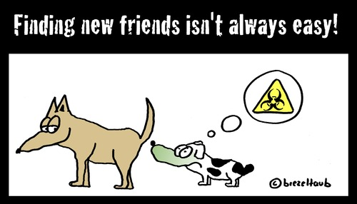 Cartoon: Finding friends... (medium) by brezeltaub tagged freunde,freundschaft,biohazard,brezeltaub,dogs,easy,always,isnt,friends,new,finding,hund,hunde,schnuppern,beschnuppern,verhalten,rute