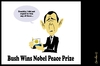 Cartoon: Nobel (small) by Bravemaina tagged bush,nobel,prize,peace
