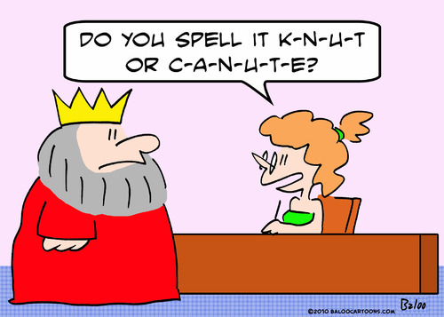 Cartoon: canute king knut spell name (medium) by rmay tagged canute,king,knut,spell,name