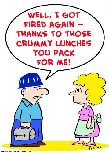 Cartoon: fired job lousy lunches (medium) by rmay tagged fired,job,lousy,lunches