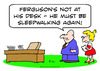 Cartoon: desk away sleepwalking again (small) by rmay tagged desk,away,sleepwalking,again