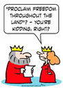 Cartoon: king freedom kidding (small) by rmay tagged king,freedom,kidding